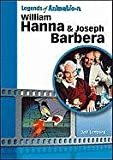 William Hanna and Joseph Barbera: The Sultans of Saturday Morning (Legends of Animation) Library Binding – May 31, 2011  by Jeff Lenburg  (Author)