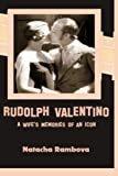 Rudolph Valentino: A Wife's Memories of an Icon  byNatacha Rambova(Author),Hala Pickford(Author, Editor)
