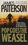 Pop Goes the Weasel (Alex Cross (5)) Mass Market Paperback – October 1, 2000  by James Patterson  (Author)