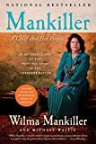 Mankiller: A Chief and Her People Paperback – August 11, 1999  by Wilma Mankiller  (Author), Michael Wallis  (Author)