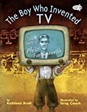 The Boy Who Invented TV: The Story of Philo FarnsworthPaperback – February 11, 2014  byKathleen Krull(Author),Greg Couch(Illustrator)