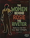 The Women Behind Rosie the Riveter: Working for the U.S. War Effort (Women and War) Paperback – August 1, 2017  by Pamela Jain Dell (Author)