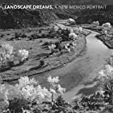 Landscape Dreams, A New Mexico Portrait Kindle Edition  by Marin Sardy  (Author), Jeanetta Calhoun Mish (Author), & 2