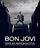 Bon Jovi - When we were beautiful: Das offizielle Buch von Jon Bon Jovi (German) Hardcover – February 17, 2010  by Jon Bon Jovi (Author)