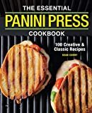 The Essential Panini Press Cookbook: 100 Creative and Classic Recipes Paperback – May 5, 2020  by Sean Curry  (Author)