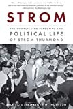 Strom: The Complicated Personal and Political Life of Strom Thurmond Paperback – Illustrated, June 27, 2006  by Jack Bass  (Author), Marilyn W. Thompson (Author)