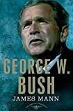 George W. Bush: The American Presidents Series: The 43rd President, 2001-2009 Kindle Edition  by James Mann (Author), Arthur M. Schlesinger, Jr. (Editor), & 1 more
