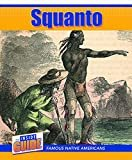 Squanto (The Inside Guide: Famous Native Americans) Library Binding – August 15, 2020  by Ann Byers  (Author)