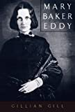 Mary Baker Eddy (Radcliffe Biography Series) Paperback – September 24, 1999  by Gill Gillian (Author), Gillian Gill  (Author)
