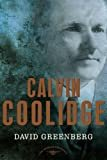 Calvin Coolidge: The American Presidents Series: The 30th President, 1923-1929Kindle Edition  byDavid Greenberg(Author),Arthur M. Schlesinger, Jr.(Editor)
