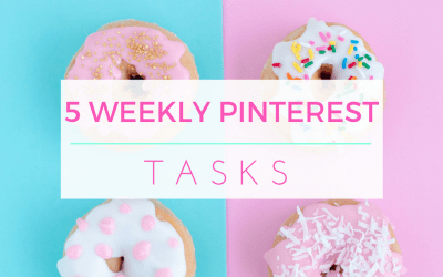 The 5 Pinterest Tasks You Must Do Each Week (And Possibly Don't)