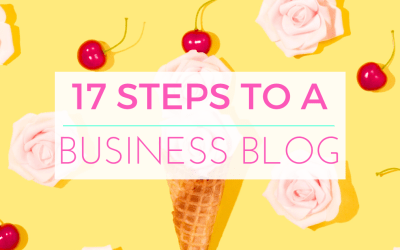 17 Steps to an Effective Business Blog