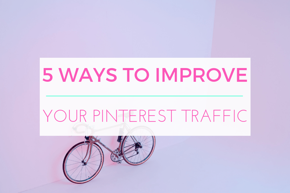 5 Reasons You're Not Getting the Pinterest Traffic You Deserve