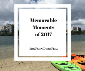 Memorable Moments of 2017 JenThereDoneThat