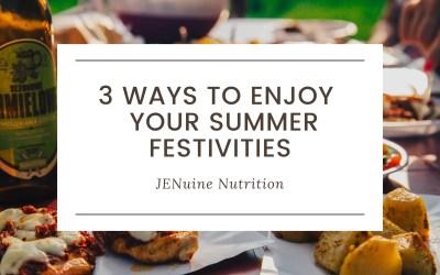 3 Healthy Ways To Enjoy Your Summer Festivities