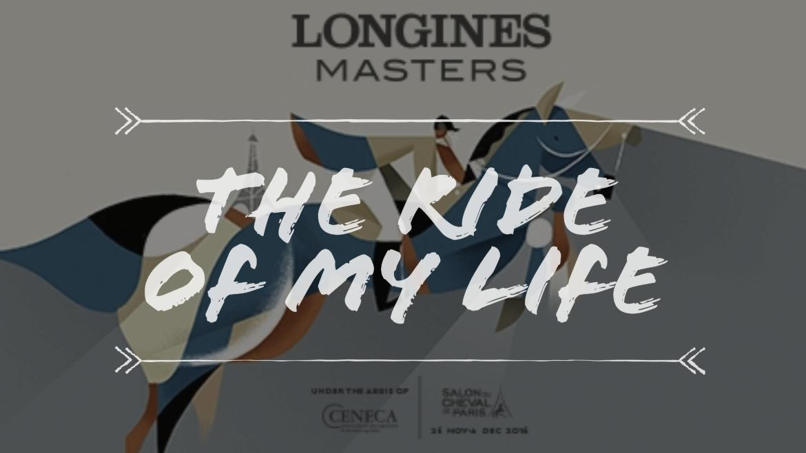 The Ride of my Life – Longines Masters