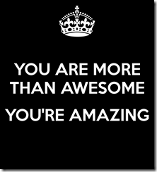 you-are-more-than-awesome-you-re-amazing