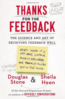 Thanks for the Feedback is about the art of receiving (and giving) feedback well.