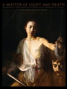 Jeremy Caniglia uncovers Rembrandt's composition of Lucretia and finds a Caravaggio
