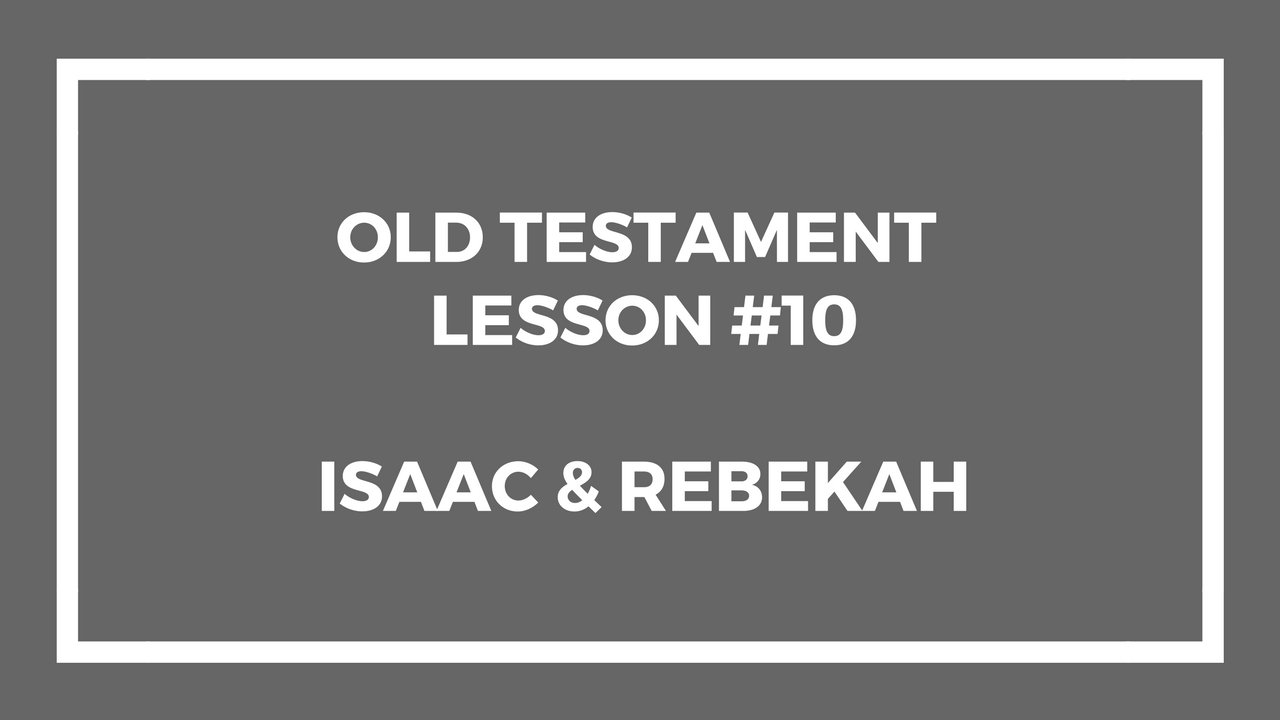 Old Testament Lesson 10 - Gospel Doctrine