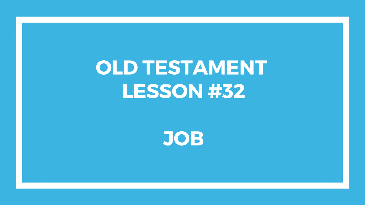 Old Testament Lesson 32