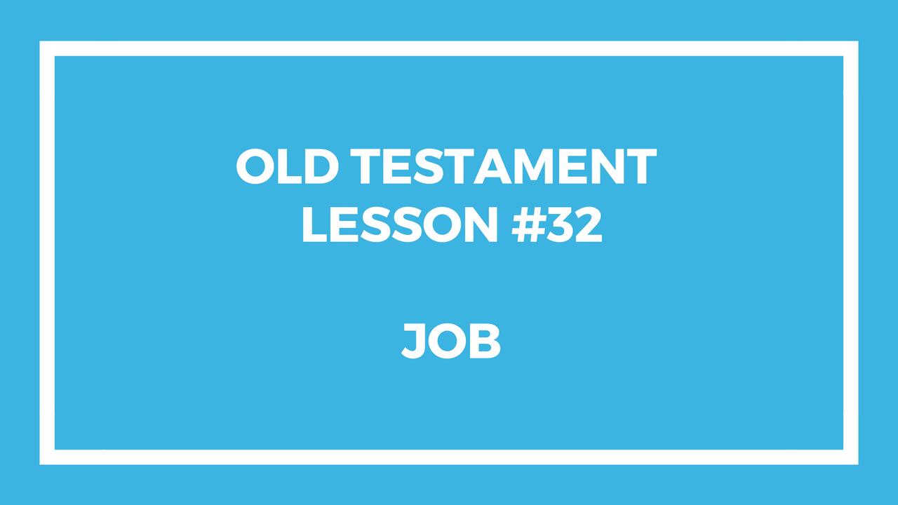 Old Testament Lesson 32
