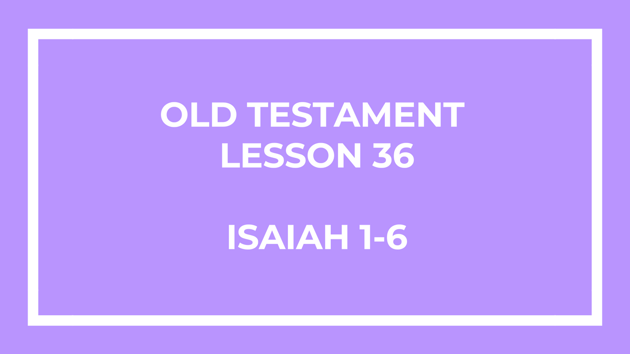 Old Testament Lesson 36