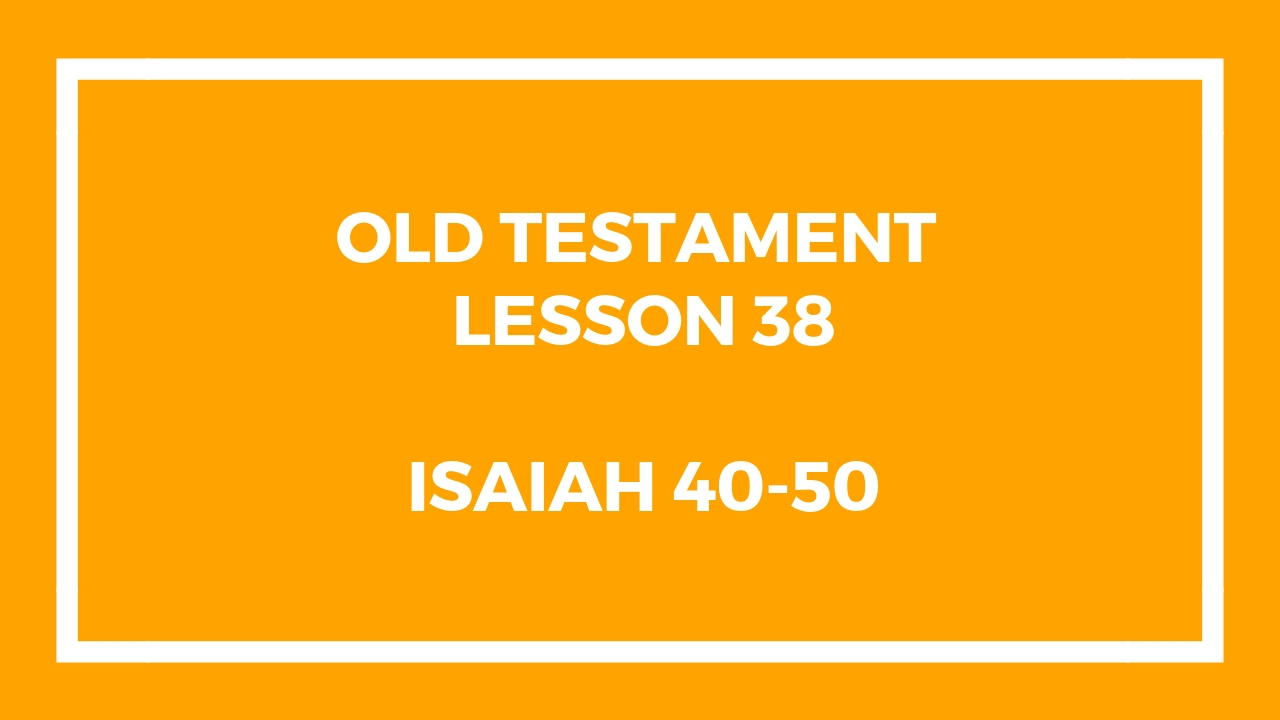 Old Testament Lesson 38