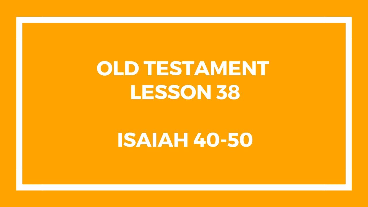 Old Testament Lesson 38