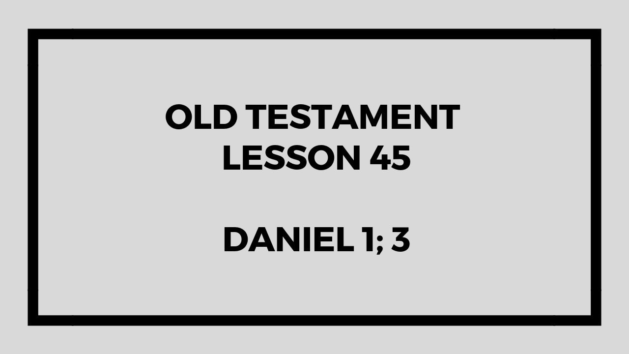 Old Testament Lesson 45