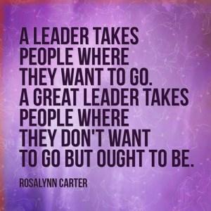 Leadership Quote - Rosalynn Carter