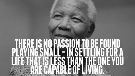 Nelson Mandela Life Worth Living Quote