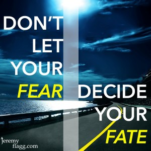 Dont-Let-Your-Fear-Decide-Your-Fate