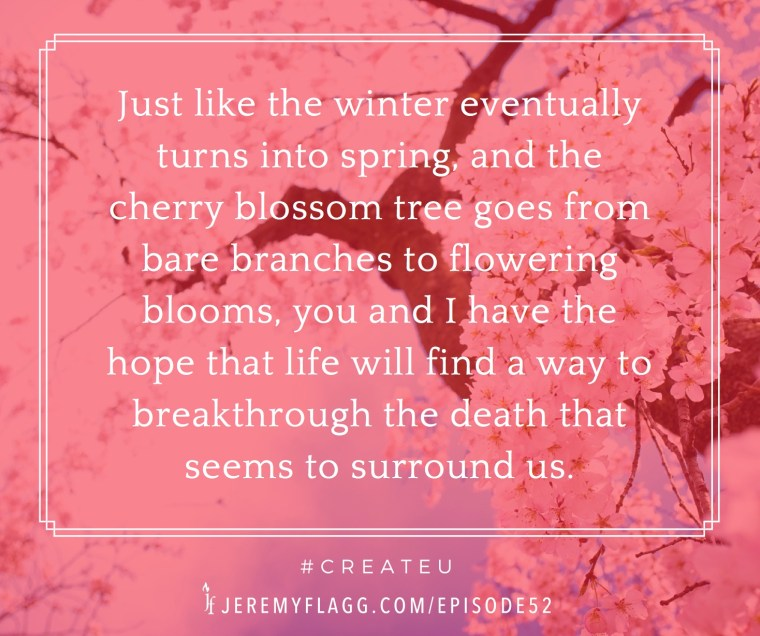 Winter-to-spring-cherry-blossom-hope-breakthrough-quote-Jeremy-Flagg-FB