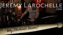 Why Electronic Drums… Jeremy?