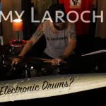 Why Jeremy Larochelle uses electronic drums.