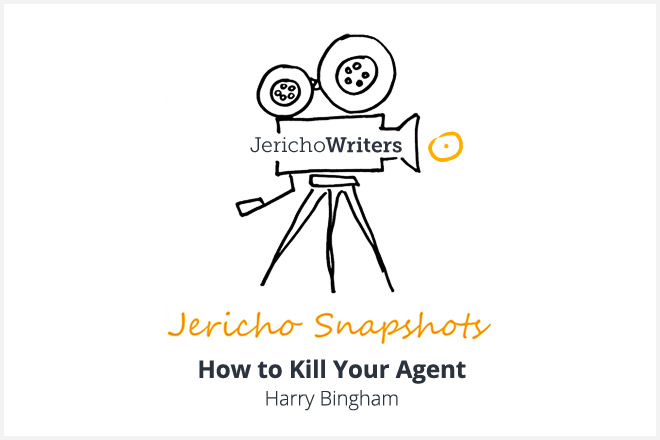 How to Kill Your Agent – Harry Bingham