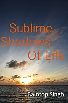 Balroop Singh Sublime Shadows of Life book cover