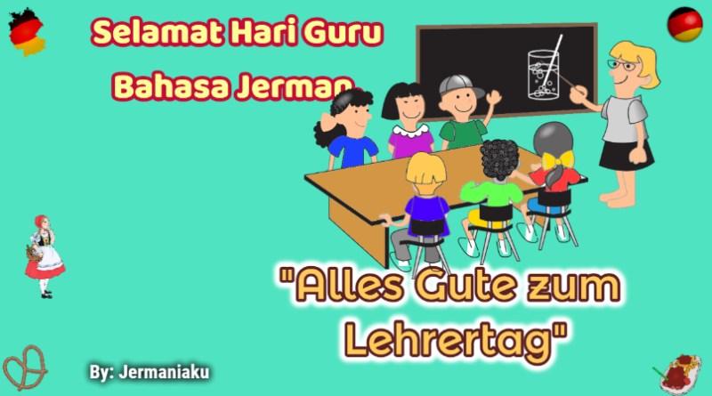 Selamat Hari Guru Bahasa Jerman. Glückliche Tag des Lehrers