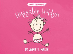 Book Cover: Huggable Holdyn (A Miller Children Book)