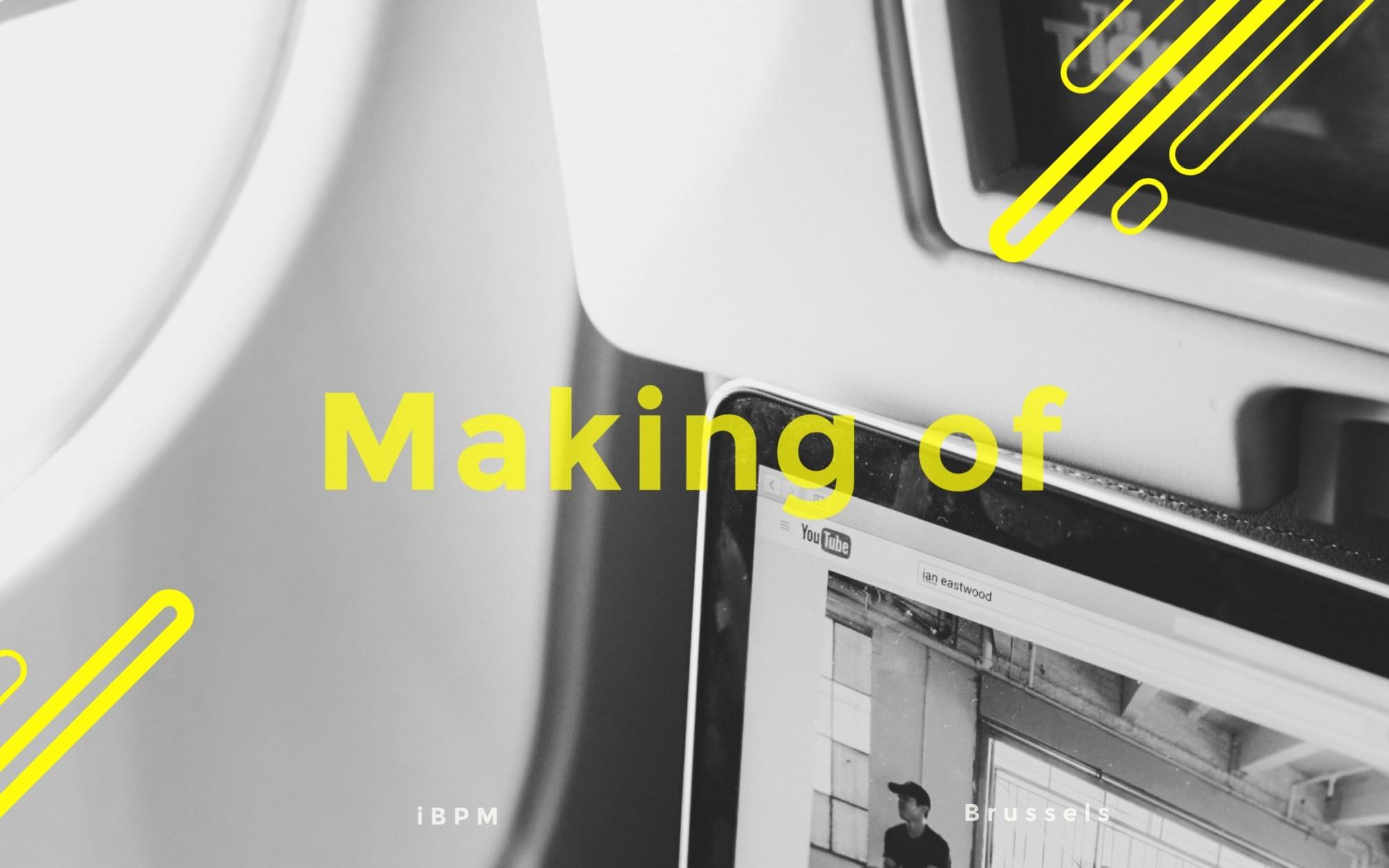 Making OF - iBPM Production
