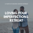 Loving Your Imperfections Couples Retreat
