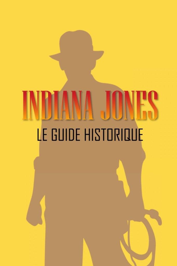 Indiana Jones: Le guide historique [ebook]