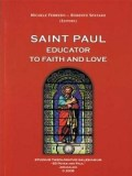 Saint Paul: Educator to Faith and Love