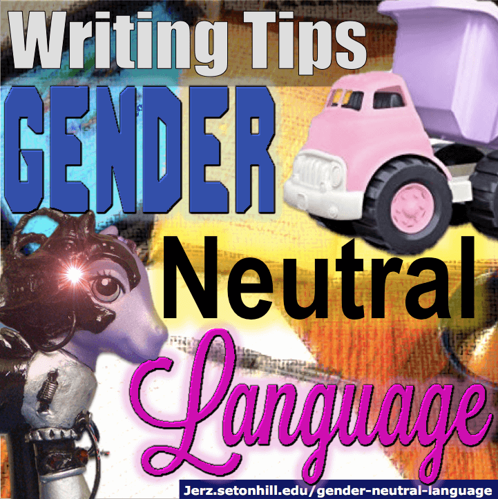 Gender-Neutral Language Tips: How to Avoid Biased Writing, Without Sounding Awkward