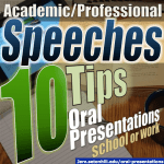 Academic/Professional Speeches: 10 Tips on Oral Presentations for School or Work