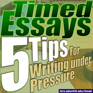Timed Essays: 5 Tips for Writing Under Pressure