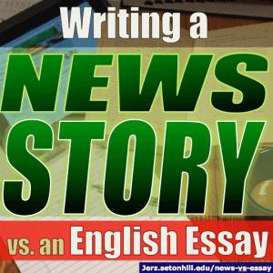 Journalism: Writing a News Story vs. an English Essay
