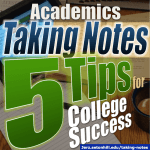 Academics: Taking Notes -- 5 Tips for College Success