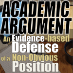 Academic Argument: Evidence-based Defense of a Non-obvious Position